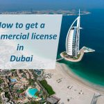 How to get a Commercial license in Dubai